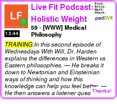 #TRAINING #PODCAST  Live Fit Podcast: Holistic Weight Loss, Health Coaching, Fitness, Nutrition - Glenn Johnson    59 - [WWW] Medical Philosophy    LISTEN...  http://podDVR.COM/?c=c5708929-9b0c-7374-0769-e7cacb516cc3