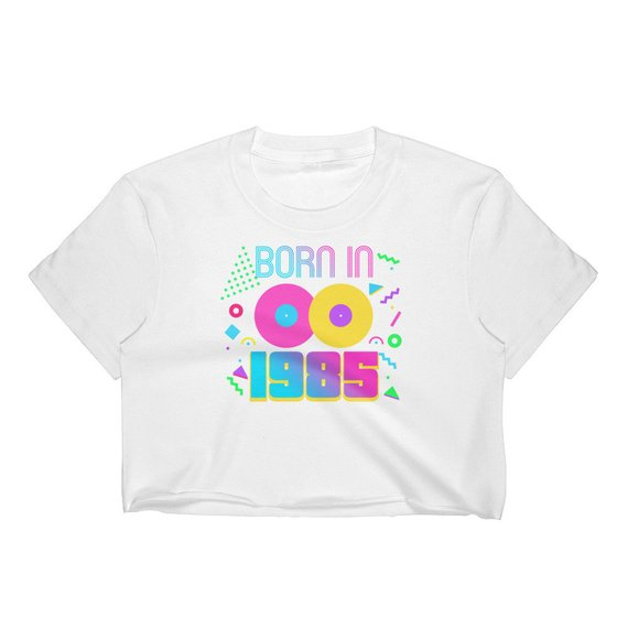 b07d13b52 Born In The 80s, 80s Birthday T shirt, 80s Crop Top, 80s Birthday Shirt, 80s  Girl Clothing, 80's Par