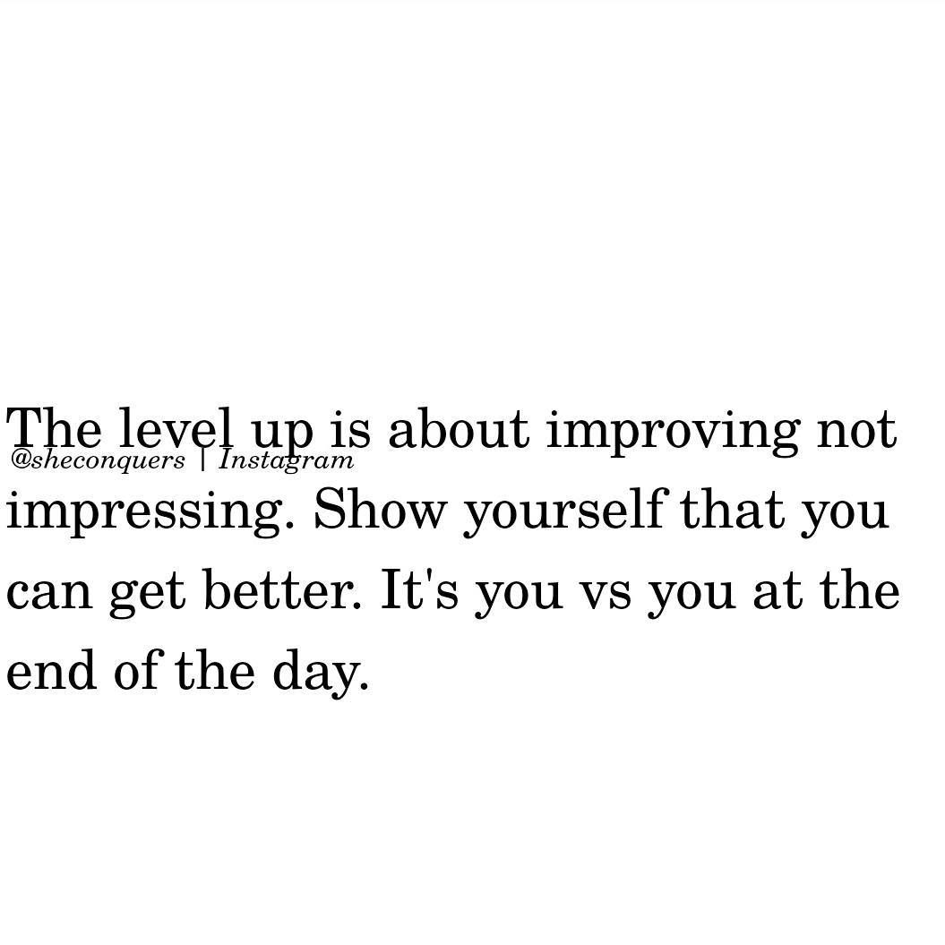 Level Up Quotes The Level Up is all about Improving not Impressing | carolisms  Level Up Quotes