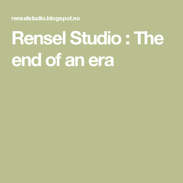 Rensel Studio : The end of an era