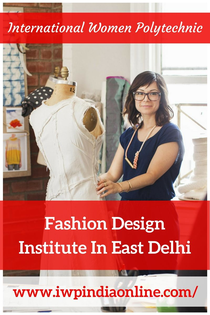 Fashion Design Institute In East Delhi Fashion Design Fashion Designing Course Fashion Designing Institute