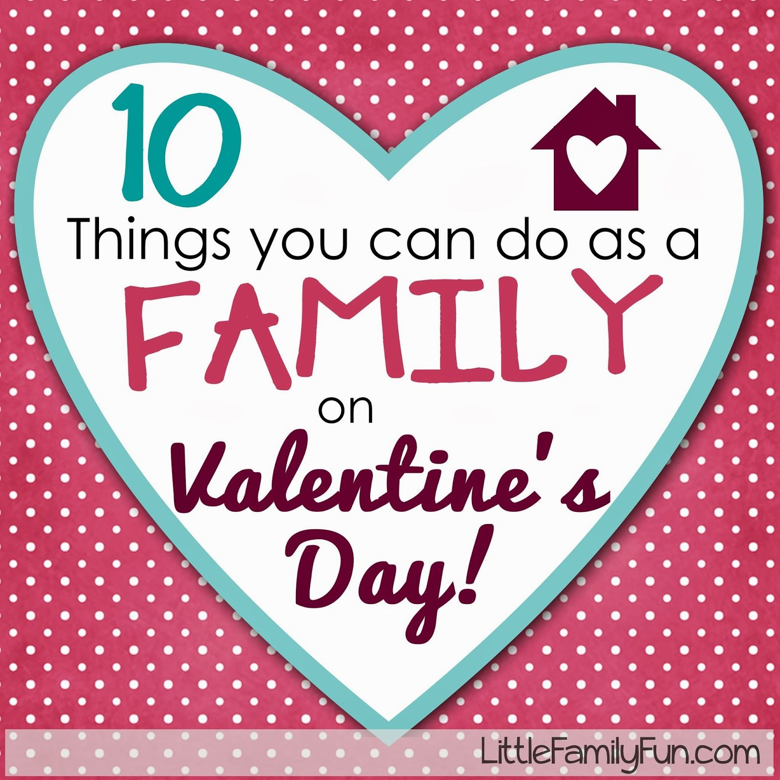 10 fun & easy Family Activities for Valentines Day! Check ...