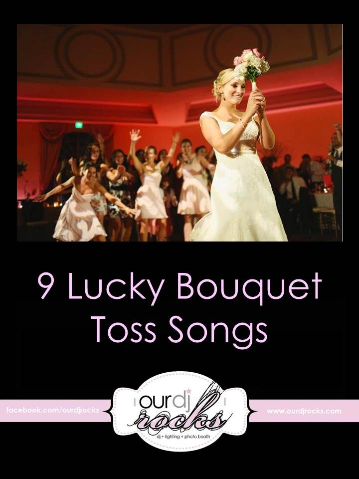 Bouquet Toss Wedding Songs Reception Song Suggestions By Ourdjrocks