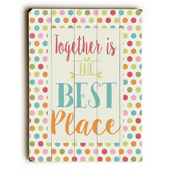 Together Is Best by Artist Alli Rogosich Wood Sign