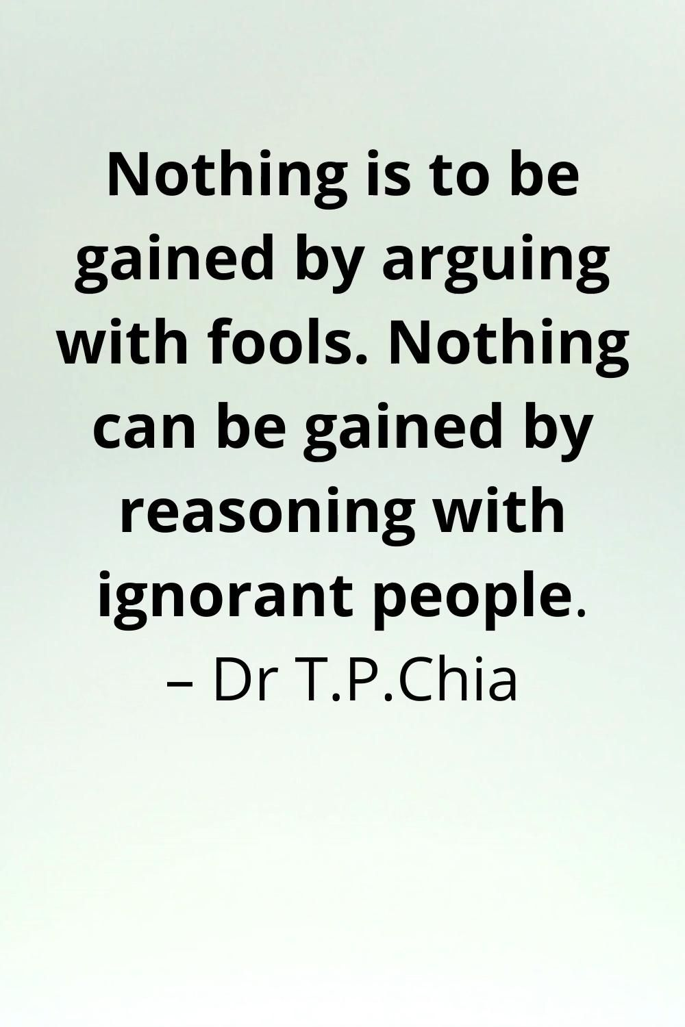 Don't argue with fools