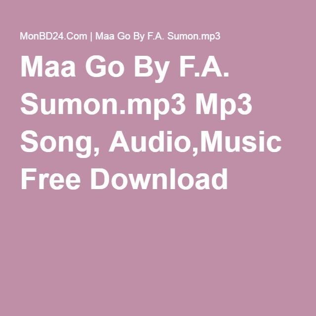 Maa Go By F.A. Sumon.mp3 Mp3 Song, Audio,Music Free Download