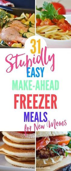31 Stupidly Easy Make Ahead Freezer Meals for Moms With Toddlers images