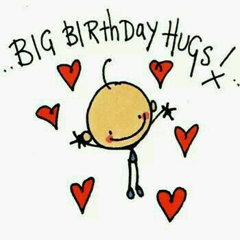 ...Big Birthday Hugs...