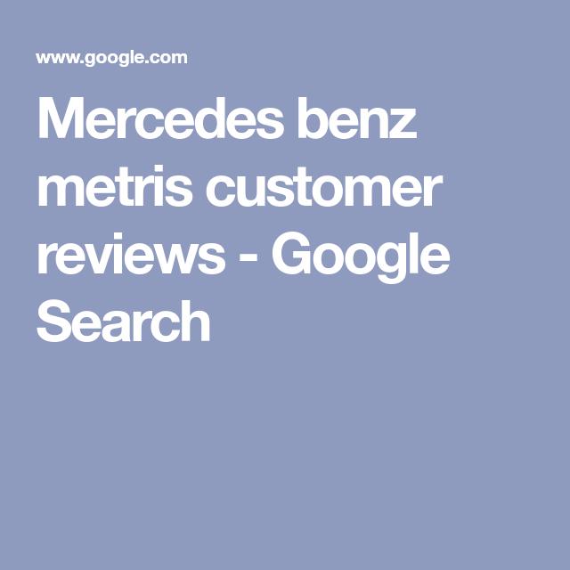 Mercedes Benz Metris Customer Reviews
