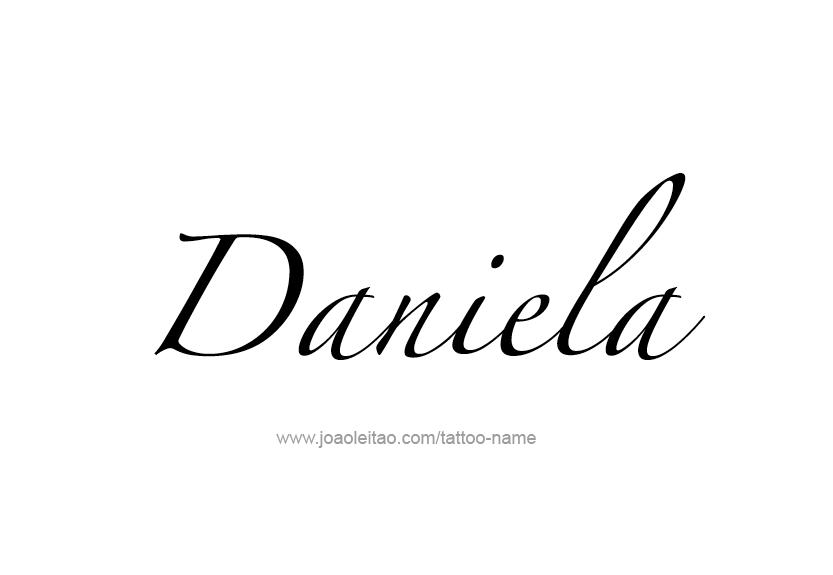Daniela Name Tattoo Designs Tatuajes Tatuajes Dibujos и Frases