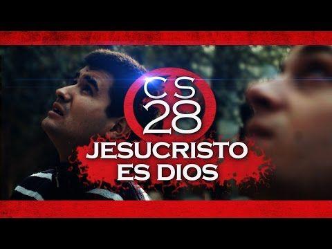 El Rincon de mi Espiritu: CS- 28 Jesucristo es Dios