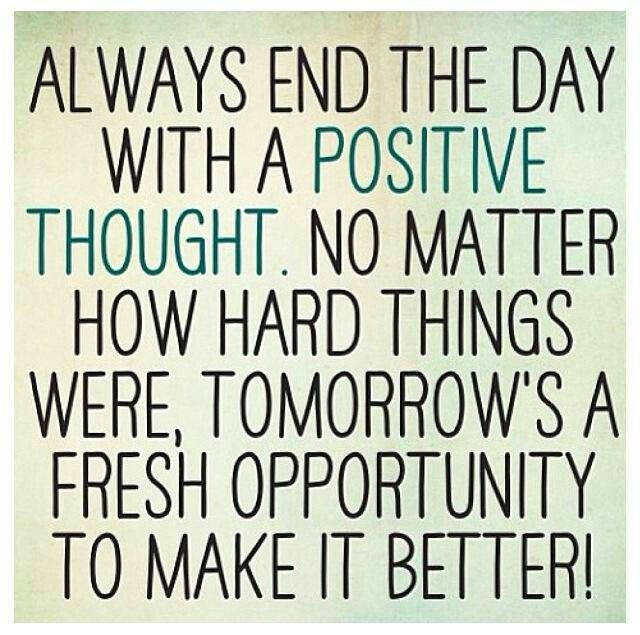 Positive thoughtstomorrow's a new day! | Quotes I like | Love