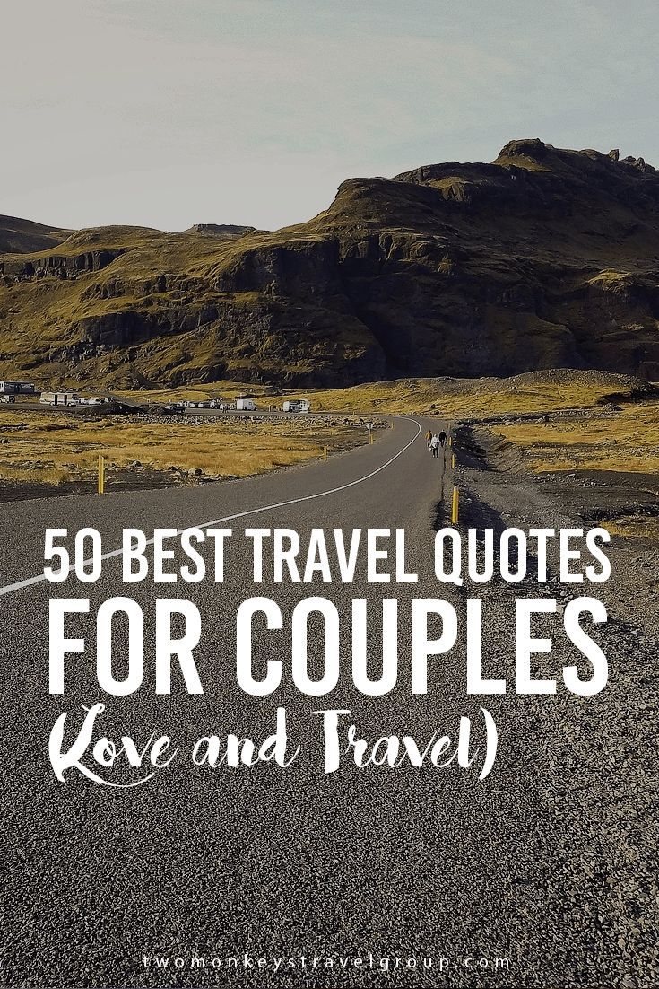 50 Best Travel Quotes for Couples (Love and Travel) | Best ...