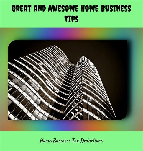 Great And Awesome Home Business Tips6202018061516065425 Business