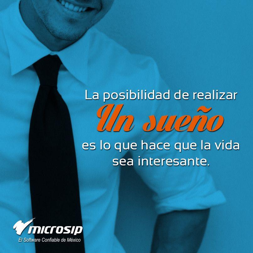 La posibilidad de realizar un sueño es lo que hace que la vida sea interesante.