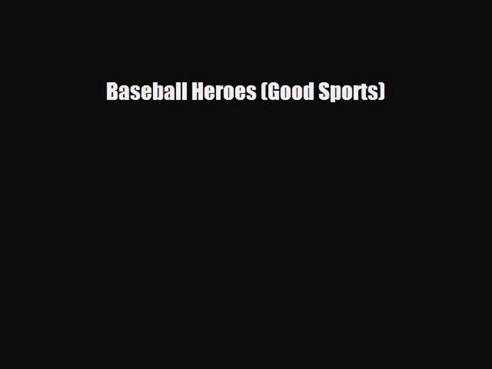 Read Baseball Heroes (Good Sports) Ebook Free