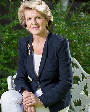 JULIE BISHOP  ~  (born 17 July 1956) is an Australian politician. She is the 38th and current Australian Minister for Foreign Affairs since the swearing in of the Abbott Government on 18 September 2013.