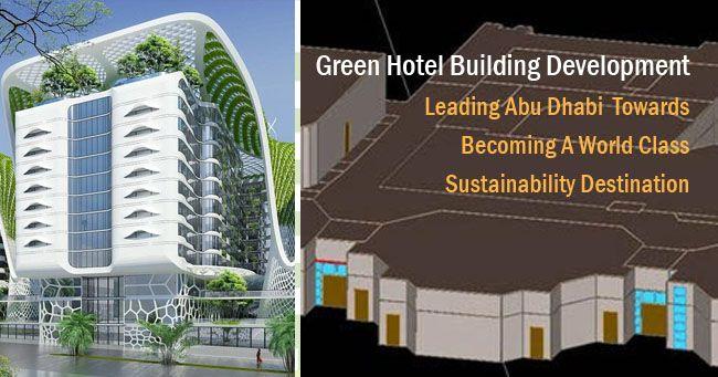 Green Hotel Building Design Initiatives To Make Abu Dhabi