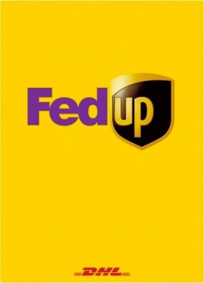 Dhl Poster Ad Featuring Competitors Ups And Fedex Fedup Advert Marketing Poster Ads Advertising Design Ads