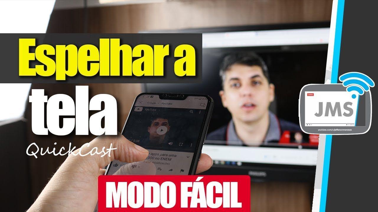 Como Espelhar A Tela Do Celular Para Tv Quickcast Modo Facil