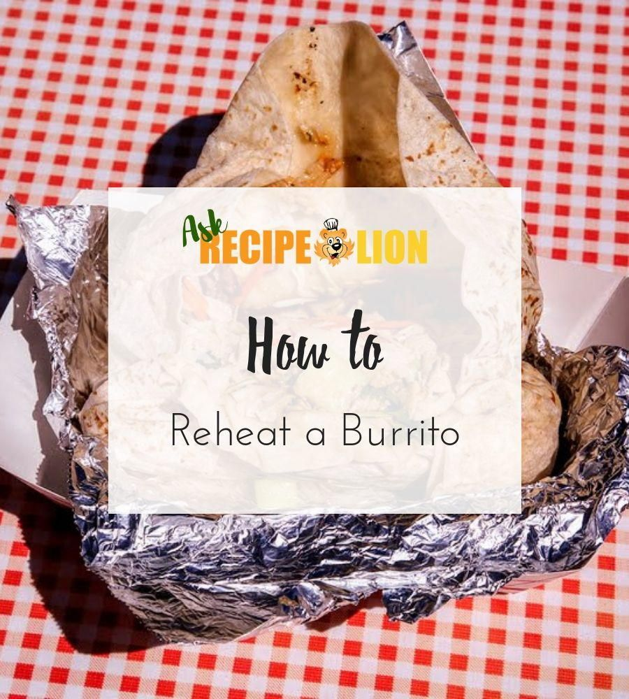 How To Reheat A Burrito Slow Cooker Times Winter Cooking Reheat