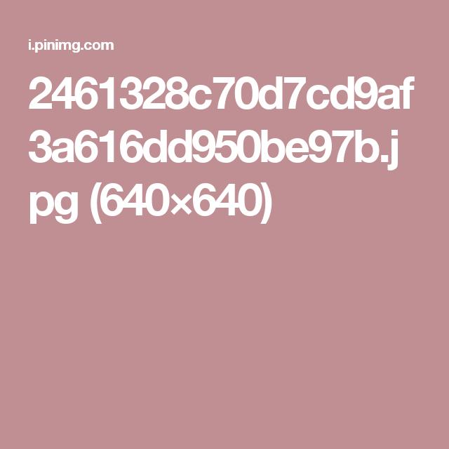 2461328c70d7cd9af3a616dd950be97b.jpg (640×640)