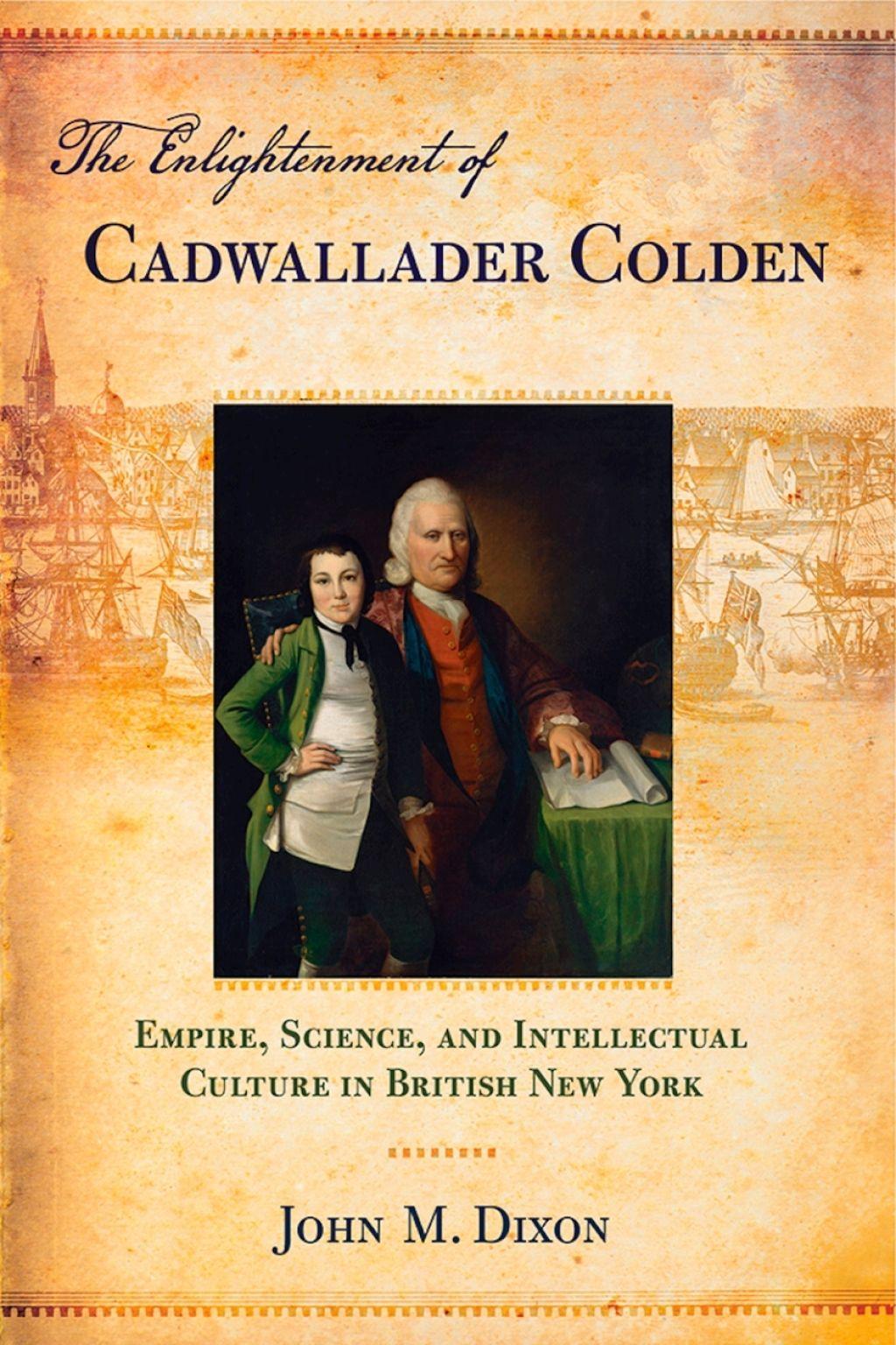 The Enlightenment Of Cadwallader Colden Ebook In