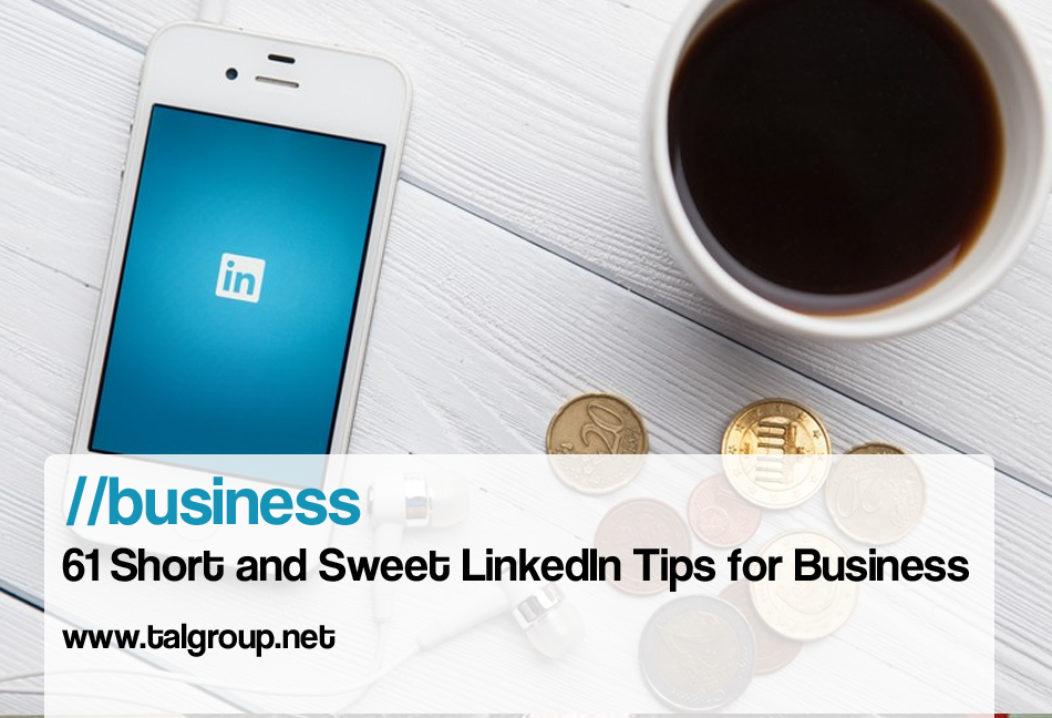 BUSINESS: 61 Short and Sweet LinkedIn Tips for Business http://buff.ly/1TA0c3u…