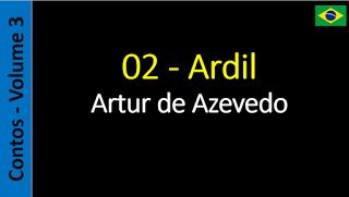 Áudio Livro - Sanderlei: Artur de Azevedo - 02 - Ardil