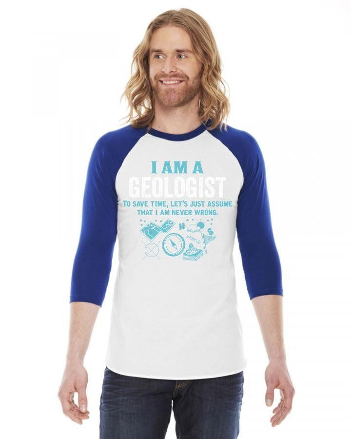 I Am A Geologist... 3/4 Sleeve Shirt