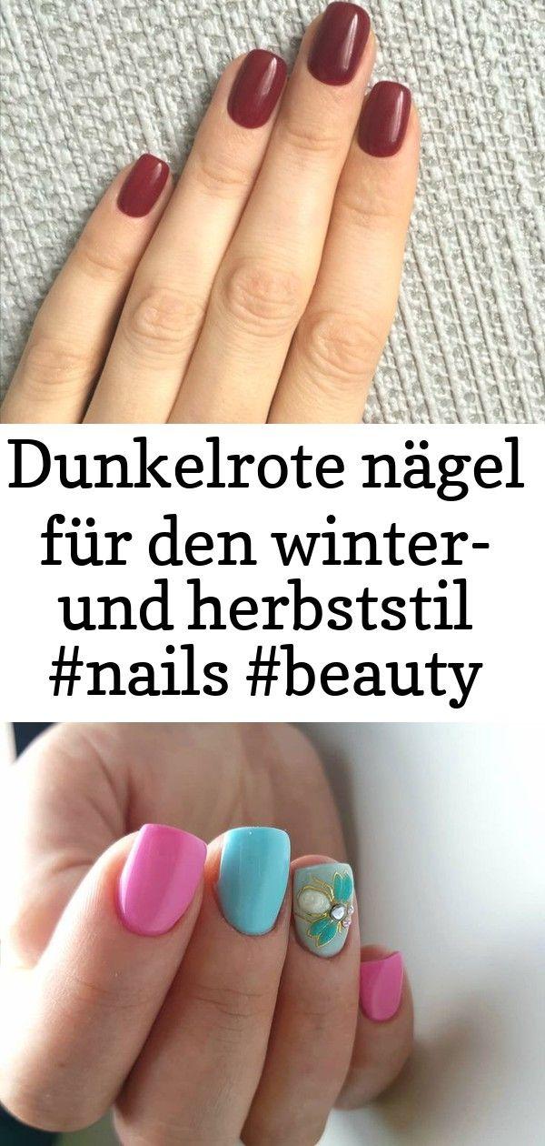 Dunkelrote nägel für den winter und herbststil 7 Dunkelrote Nägel für den Winter und Herbststil Kurze Nageldesigns 2019 Tipps für wunderschö...