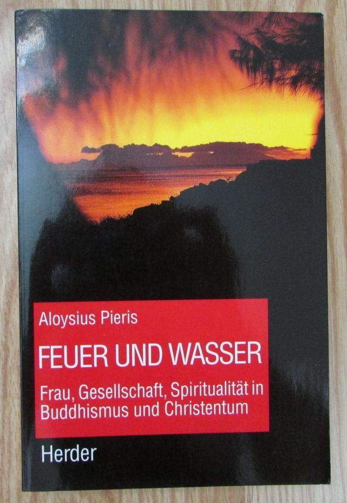 Feuer und Wasser * Frau Gesellschaft Spiritualität in Buddhismus und Christentum