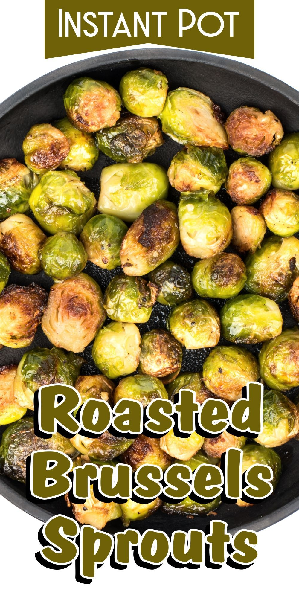Instant Pot Roasted Brussels Sprouts Recipe Vegetarian Instant Pot Instant Pot Veggies Instant Pot Dinner Recipes