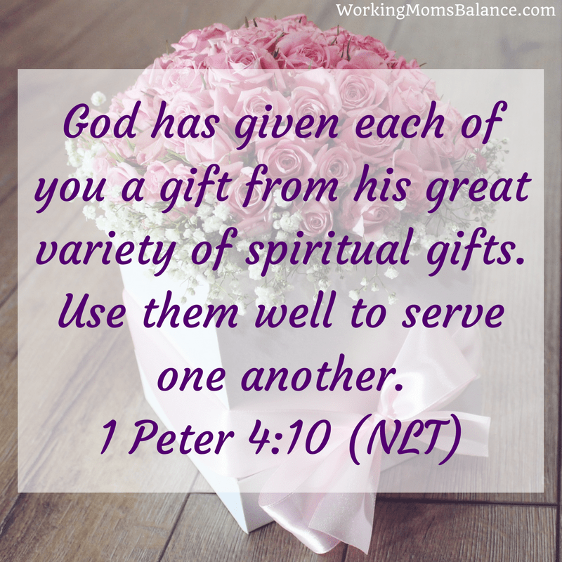 10 bible verses to overcome working mom guilt spiritual gifts 1 peter 410 bible verse for working moms god has given each negle Images