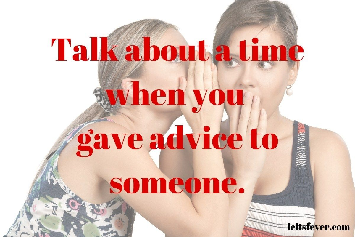 Talk About A Time When You Gave Advice To Someone Cue Cards Advice Free Advice