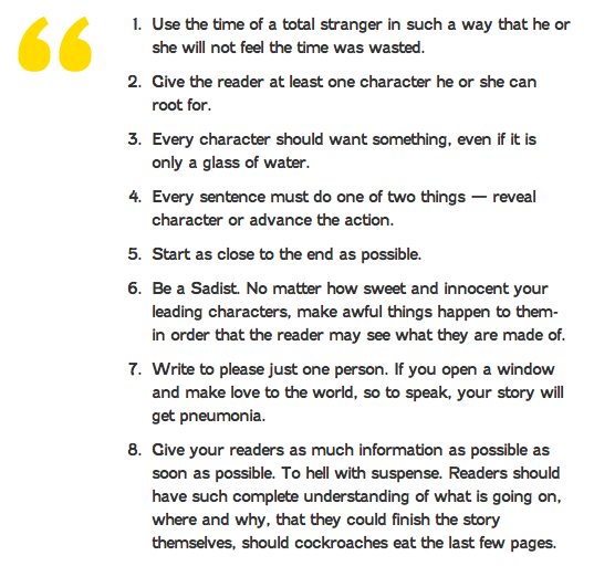 Kurt Vonnegut S 8 Rule For Writing A Short Story 1 4 5 And 6 Are I Apply To Anything Write Read Watch Life Tip Essays