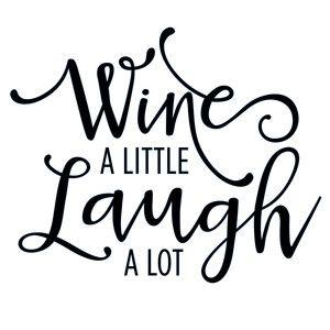 Wine A Little Laugh A Lot Phrase Silhouette Wine Wine Glass