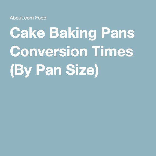 Cake Baking Pans Conversion Times (By Pan Size)