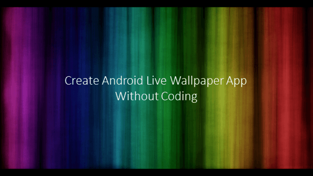 How to Create Android Live Wallpaper App Without Coding