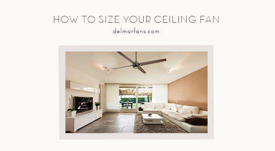Ceiling Fan Size Guide How To Measure And Size A Fan For Any Room Ceiling Fan Bedroom Fan Ceiling Fan Size