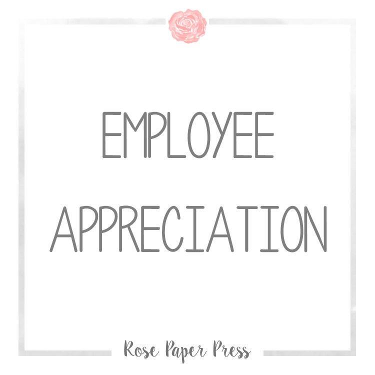 Pin by Rose Paper Press on Employee Appreciation Ideas