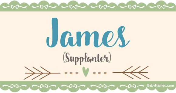All About The Name James Meaning Origin And Popularity Of James Including Names Like James And Advice Names With Meaning Baby Names Baby Names And Meanings