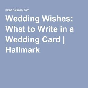 Wedding Wishes What To Write In A Card Hallmark
