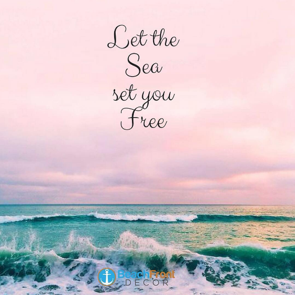 "Quotes About Ocean: Beautiful Beach Quote: ""Let The Sea Set Your Free"