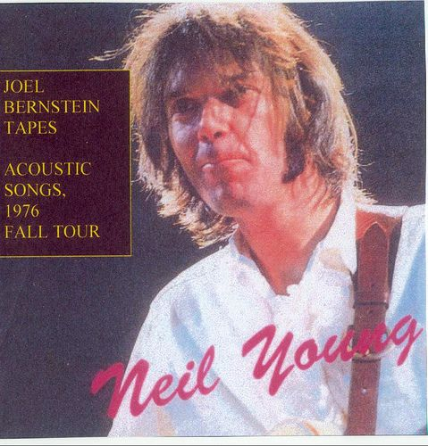 Neil Young The Complete Joel Bernstein tapes (all 22 songs