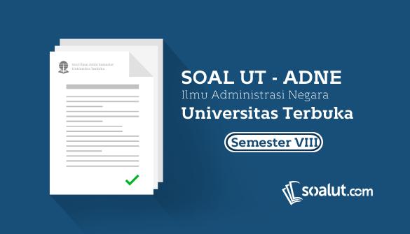 Soal Ujian Ut Ilmu Administrasi Negara Semester 8 Disertai Kunci Jawaban Dan Pembahasan Soal Kunci Universitas Desain Logo
