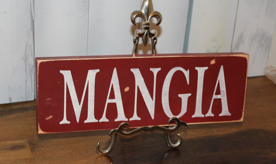 Mangia Sign Shelf Sitter Kitchen Sign Italian Kitchen Wood