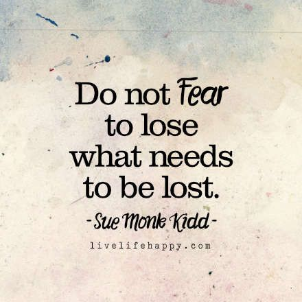 Do Not Fear To Lose Live Life Happy Love Life Quotes Bridge
