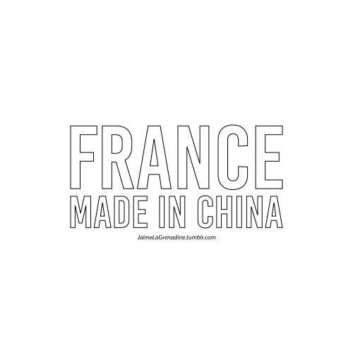 France Made in China - #JaimeLaGrenadine #MadeInFrance