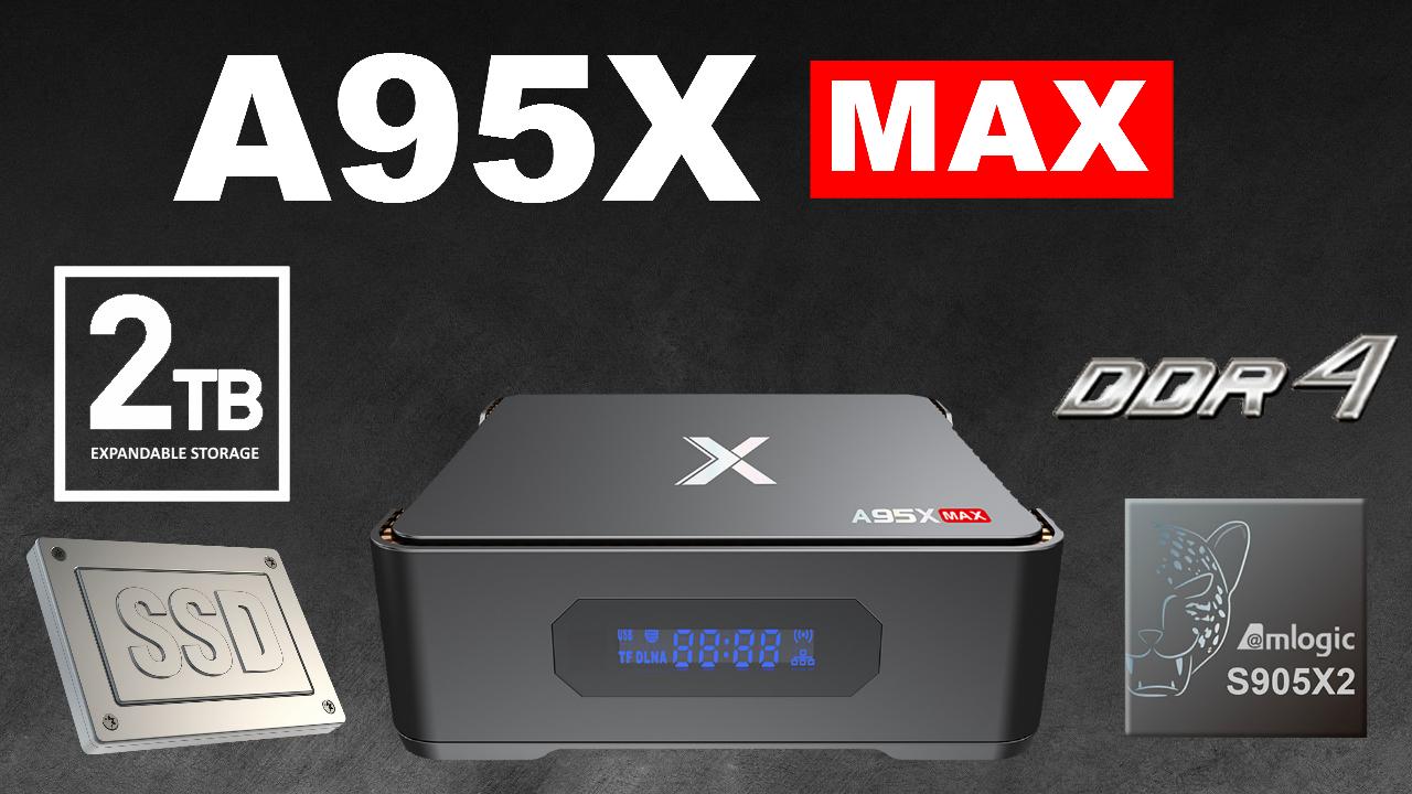 A95X Max Amlogic S905X2 Android 8 1 Quad Core 2TB SATA